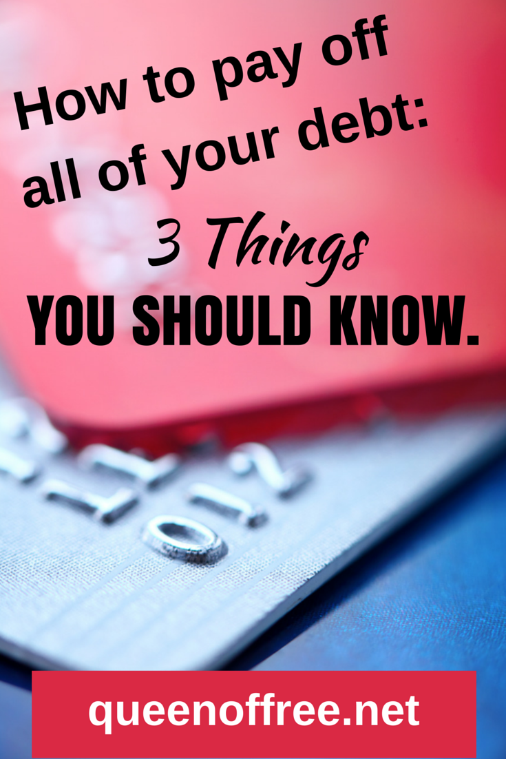 How to Pay Off All Your Debt: Three Things You Need to Know