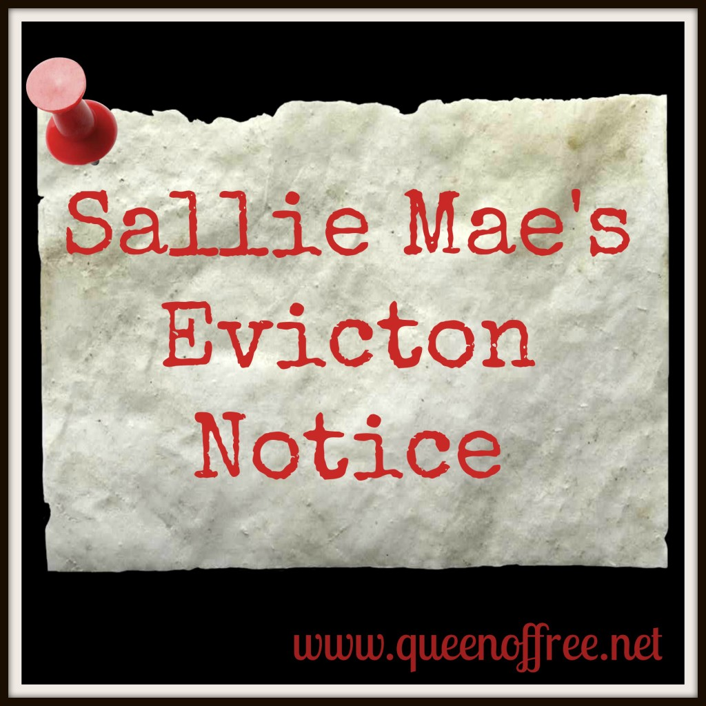 Sallie Mae's Eviction Notice - Queen of Free