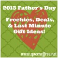 A Round Up of the best Freebies, Deals, & Last Minute Gift Ideas for Father's Day!