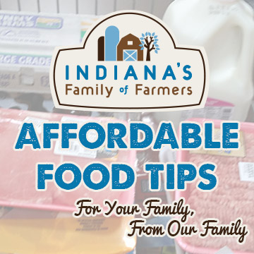 From what to buy to how to prepare it, check out these affordable food tips from Indiana Family of Farmers bloggers.