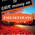 You don't have to crash on a couch. Make sure Fall Getaways are affordable and fun with these great tips!