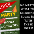 No matter what you are celebrating these party money saving tips can help your bank account and score big!