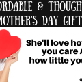 Show your mom how much you care without breaking the bank thanks to these last minute affordable Mother's Day gift ideas!