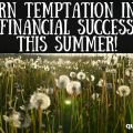 Want to pay off debt? Summer just might be the very best season to take on your financial challenges. These helpful can turn temptation into success!
