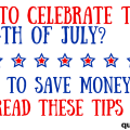 Celebrating the 4th of July can be expensive if you are not careful. Check out these fantastic tips to save money and still have big fun.