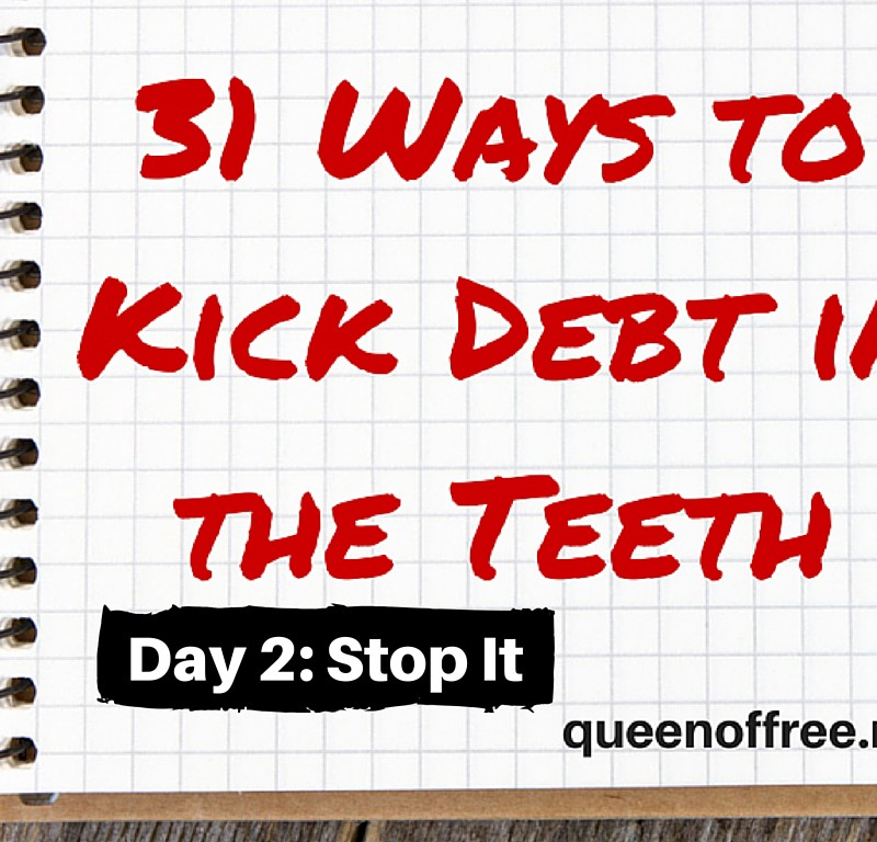 31 Ways to Kick Debt in the Teeth: STOP IT