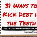 Why you should quit using paper goods during your quest to pay off debt! Check out this point to rethink your spending and purchases.