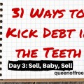 Kick Debt in the Teeth this year by selling what you have to put toward debt. Think small and as much as you can. This post gives you some suggestions of items you might not think of selling and tips on how to do it.