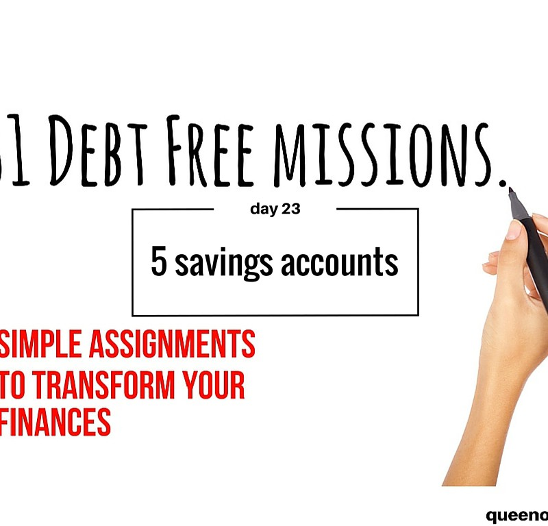 31 Debt Free Missions: Start 5 Savings Accounts Today
