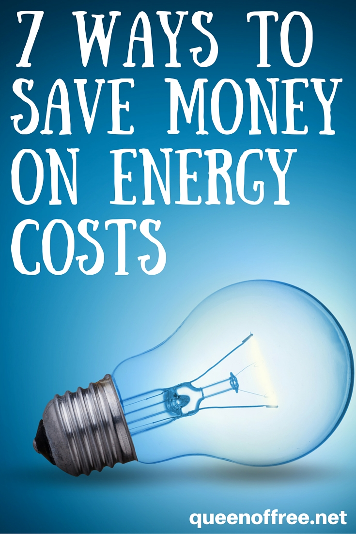 7 ways to save money on your energy costs queen of free for Ways you can save energy