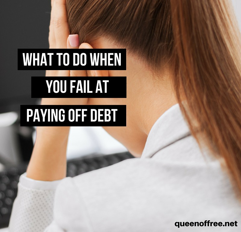 What to Do When You Fail at Paying Off Debt