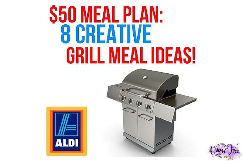 $50 ALDI Meal Plan: 8 Meals for Your Grill!