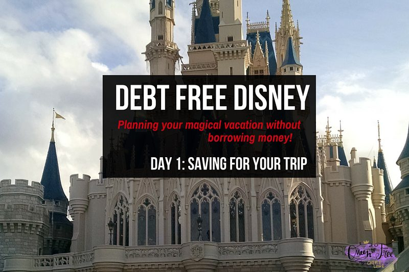 Debt Free Disney: Saving For Your Vacation