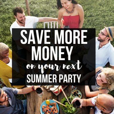 Gather your friends together without breaking the bank. Host the best Summer Party this season with these awesome money saving tips!