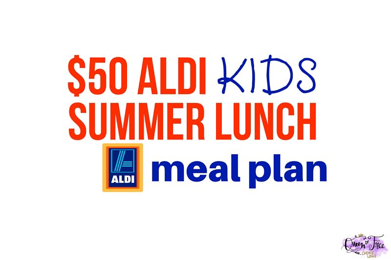 $50 ALDI Summer Lunches for Kids Meal Plan