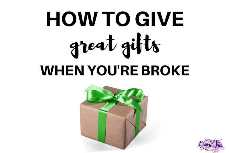 How to Give Great Gifts When You're Broke