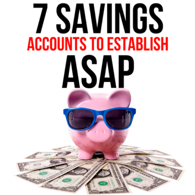 Have you established these 7 essential savings accounts? Get busy NOW saving money in each category before it's too late!