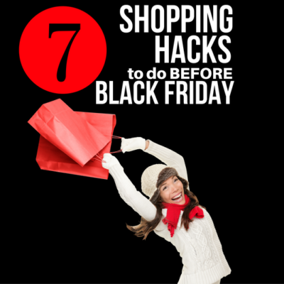 Plan on Black Friday Shopping this year? Read this to complete 7 simple hacks BEFORE you go certain to save you more money!