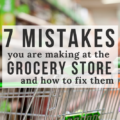 Each time you are making crucial mistakes at the grocery store that are costing you money! Learn what they are and how to stop.