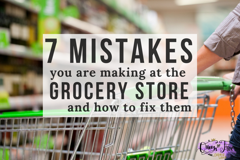 7 Mistakes You Are Making at the Grocery Store