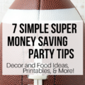 Looking forward to the big game? Celebrate the day without spending a bundle with these great Super Bowl money saving tips!