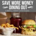 On a budget? You can still eat at the restaurants you love! Save money dining out with these smart and simple strategies.