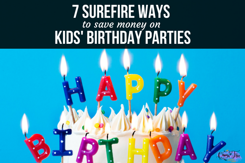 7 Surefire Ways to Save More Money on Your Kids' Birthday Parties