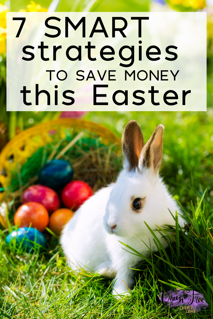 Don't let the bunny bounce your budget. Celebrate a meaningful Easter and save money at the same time with these smart strategies.