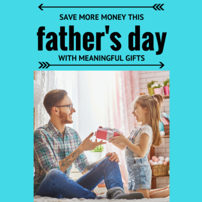 Celebrate your dad this year without breaking the bank. Save more money this Father's Day while giving dad meaningful gifts!