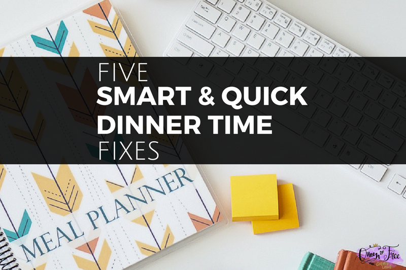 5 Smart & Quick Dinner Time Fixes