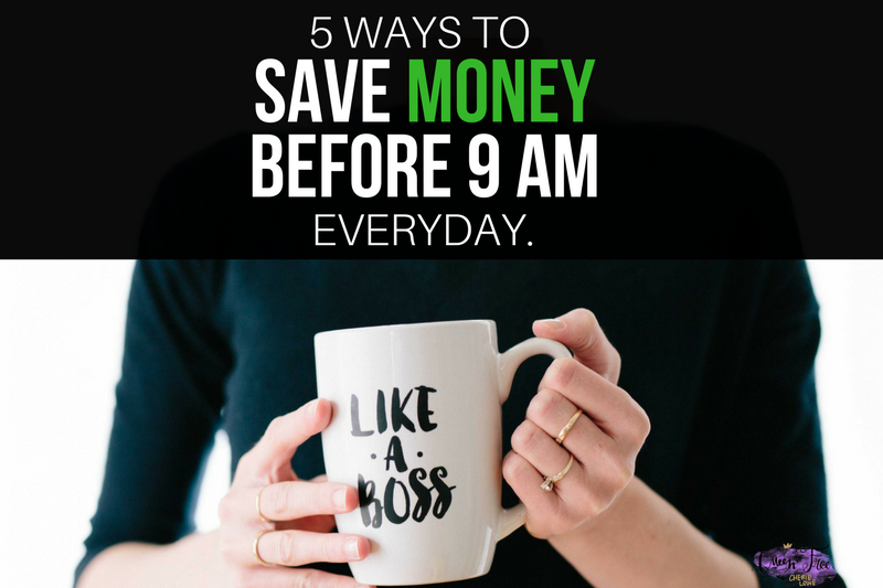 5 Ways to Save Money Before 9 AM