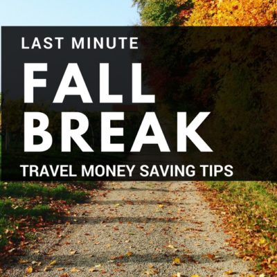 Even if you wait until the last minute, Fall Break fun doesn't have to break the bank. Save more money with these smart tips!