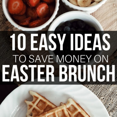 Celebrate Easter without the extras! These yummy Easter Brunch Ideas will keep bellies and wallets happy, too.