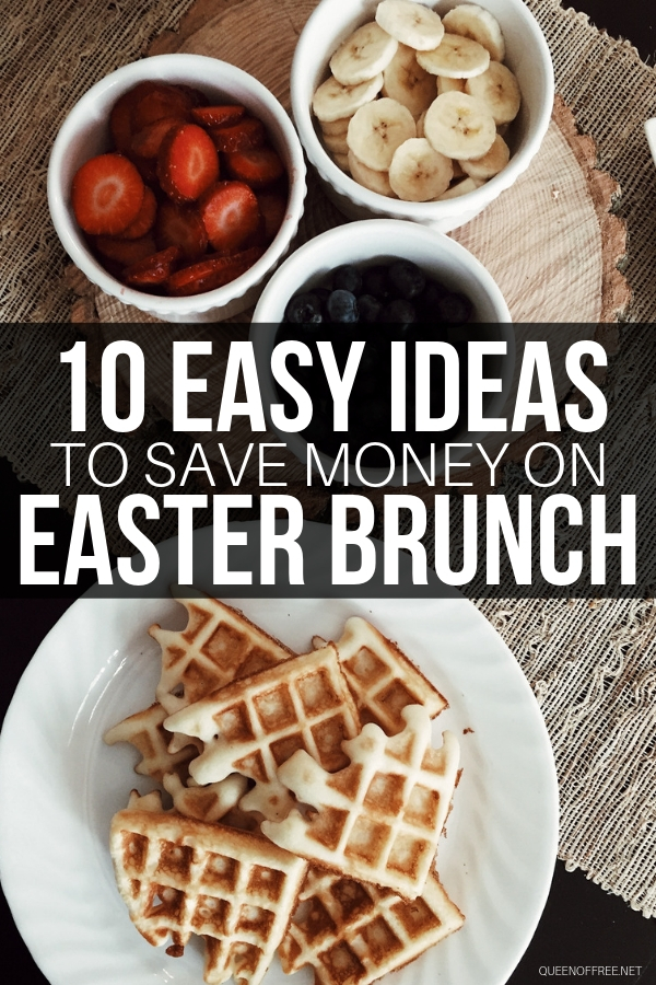 Easter Brunch Ideas That Save You Money Queen Of Free