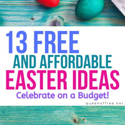 Celebrate even when you're on a budget! These 13 FREE and Affordable Ideas to Celebrate Easter keep you from overspending this year.