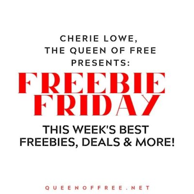 Check out Cherie Lowe, the Queen of Free's favorite finds on FREEBIE Friday! Samples, events, apps, books, and more!