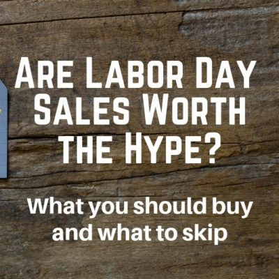 Are this year's Labor Day Sales any good? Check out what you should buy and what to skip, plus links to my favorite deals!